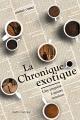 Couverture : La chronique exotique: une enquête à quatre mains Laurent Corbec