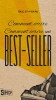 Couverture : Comment écrire. Comment écrire un best-seller Éric St-pierre