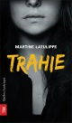 Couverture : Trahie Martine Latulippe