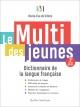 Couverture : Le Multi des jeunes. Dictionnaire de la langue française Marie-Éva De Villers