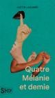 Couverture : Quatre Mélanie et demie Justin Laramée