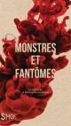 Couverture : Monstres et fantômes : 15 auteures, 15 nouvelles d'horreur