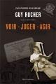 Couverture : Guy Rocher T.1 : 1924-1963 Voir, juger, agir Pierre Duchesne