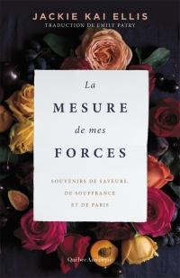 La mesure de mes forces : souvenirs de saveurs, de souffrance...