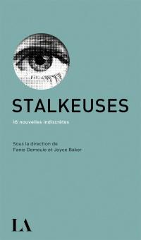 Stalkeuses : 16 nouvelles indiscrètes