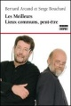 Couverture : Meilleurs lieux communs, peut-être (Les) Serge Bouchard, Bernard Arcand