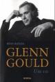 Couverture : Glenn Gould: une vie Kevin Bazzana
