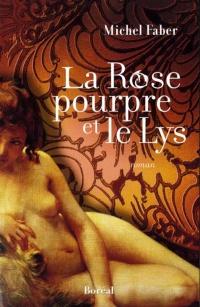 Rose Pourpre et le Lys (La)