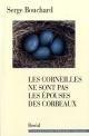 Couverture : Corneilles ne sont pas les épouses des corbeaux (Les) Serge Bouchard
