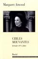 Couverture : Cibles mouvantes Essais 1971-2004 Margaret Atwood