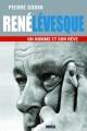 Couverture : René Lévesque, un homme et son rêve Pierre Godin