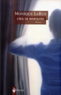 Oeil de Marquise (L')