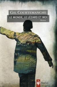 Monde, le Lézard et Moi (Le)