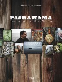 Pachamama  Cuisine des Premières Nations