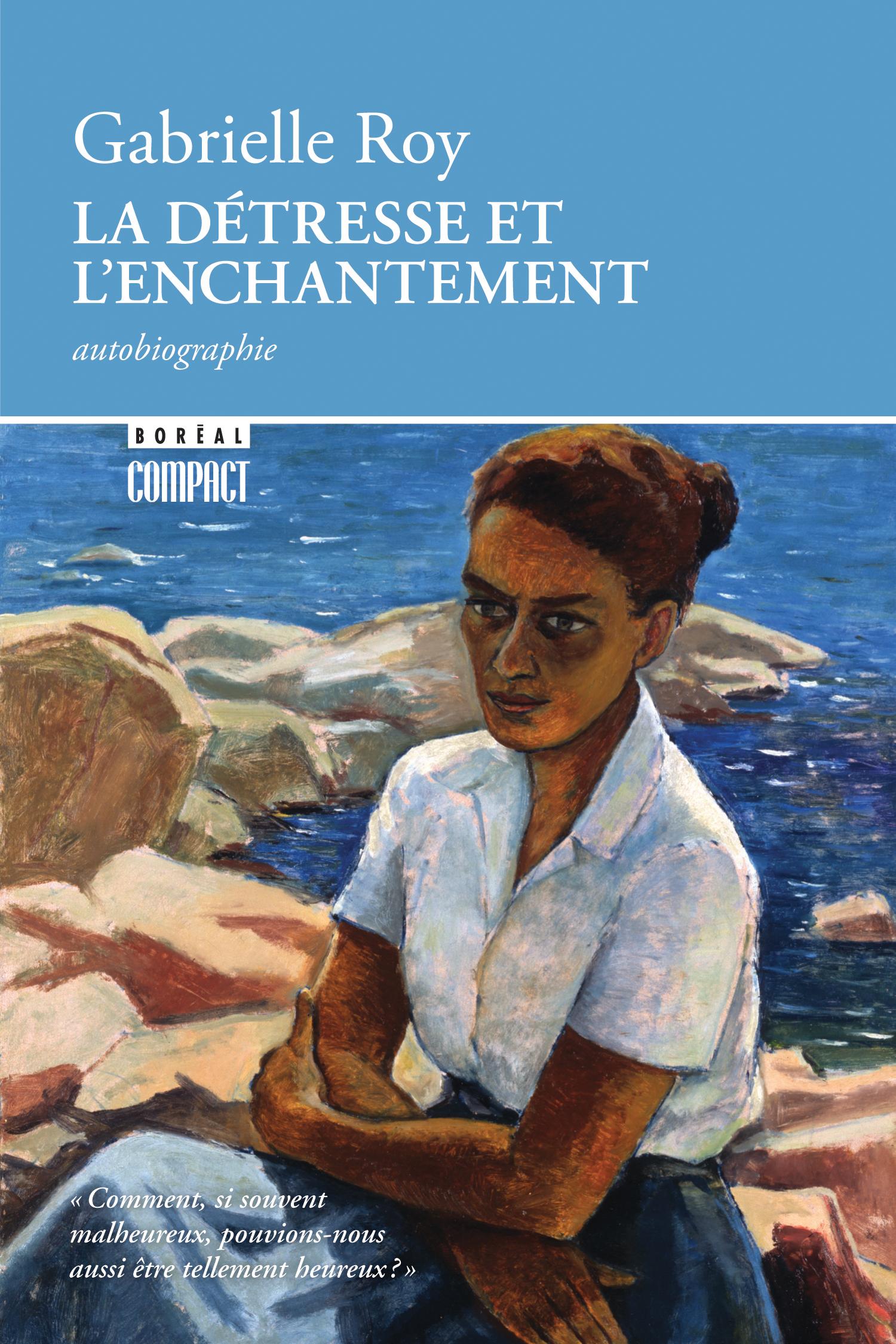 Couverture : Détresse et l'enchantement ( La) Gabrielle Roy