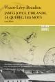 Couverture : James Joyce, l'Irlande, le Québec, les mots Victor-lévy Beaulieu