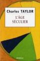 Couverture : Âge séculier (L') Charles Taylor