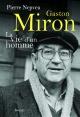 Couverture : Gaston Miron: La vie d'un homme Pierre Nepveu