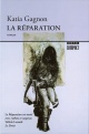 Couverture : La réparation Katia Gagnon