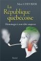 Couverture : République québécoise (La): Hommages à une idée suspecte Marc Chevrier