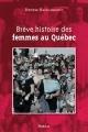 Couverture : Brève histoire des femmes au Québec Denyse Baillargeon