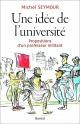 Couverture : Une idée de l'université: Propositions d'un professeur militant Michel Seymour