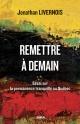 Couverture : Remettre à demain: Essai sur la permanence tranquille au Québec Jonathan Livernois