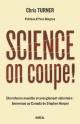 Couverture : Science, on coupe!: chercheurs muselés et aveuglement volontaire Chris Turner
