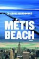Couverture : Métis Beach Claudine Bourbonnais