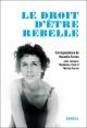 Couverture : Le droit d'être rebelle : correspondance de Marcelle Ferron... Babalou Hamelin