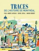 Couverture : Traces de l'histoire de Montréal Paul-andré Linteau, Mario Robert, Serge Joyal