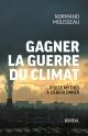 Couverture : Gagner la guerre du climat : douze mythes à déboulonner Normand Mousseau
