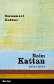 Couverture : Naïm Kattan : entretiens Naim Kattan, Emmanuel Kattan