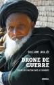 Couverture : Drone de guerre : visages du Pakistan dans la tourmente Guillaume Lavallée