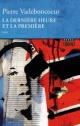 Couverture : La dernière heure et la première Pierre Vadeboncoeur