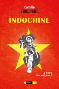 Le siècle des malheurs T.2 : Indochine