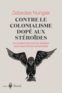 Contre le colonialisme dopé aux stéroïdes : le combat des Inuits