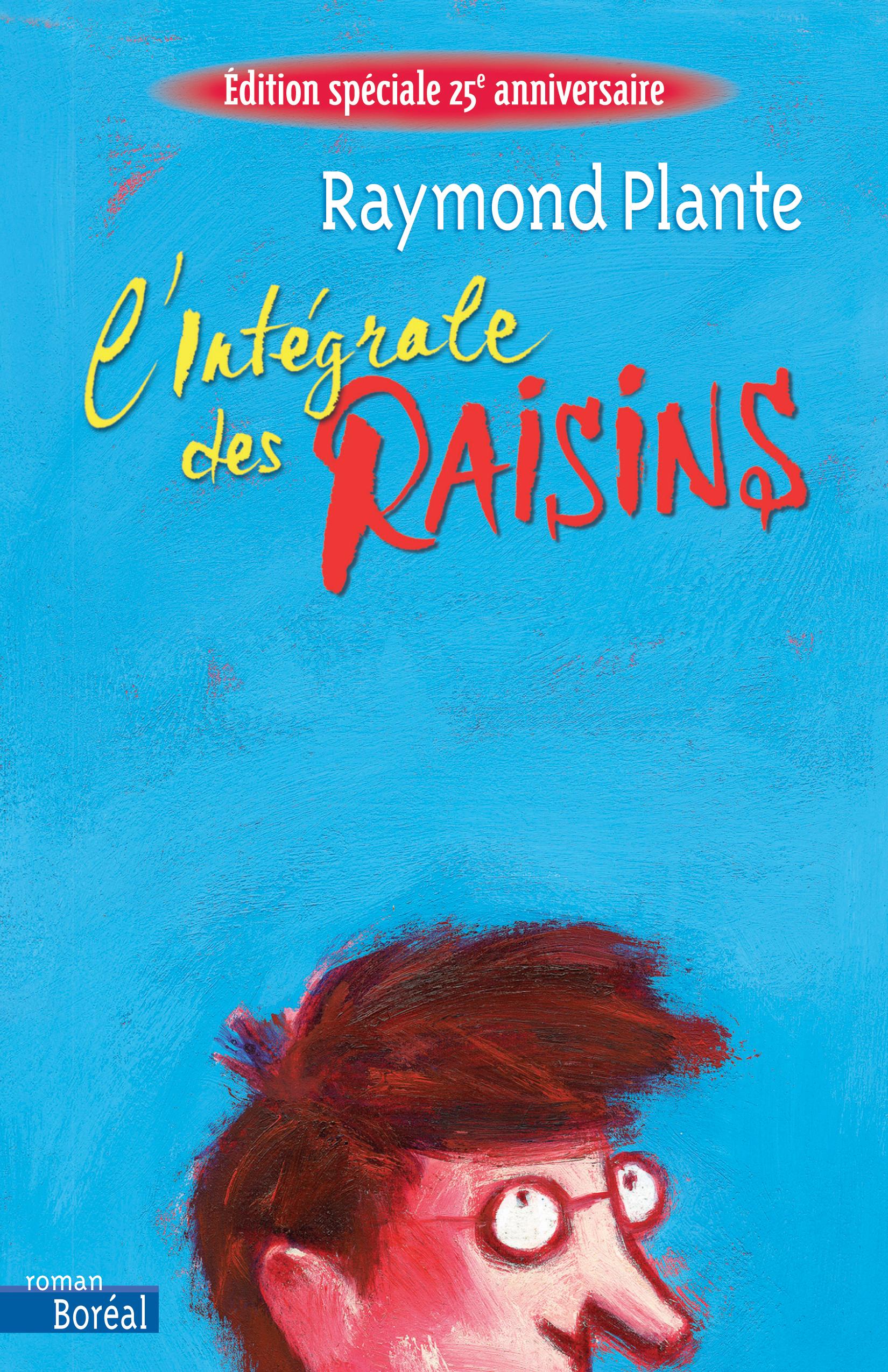 Couverture : Intégrale des raisins (L') Raymond Plante