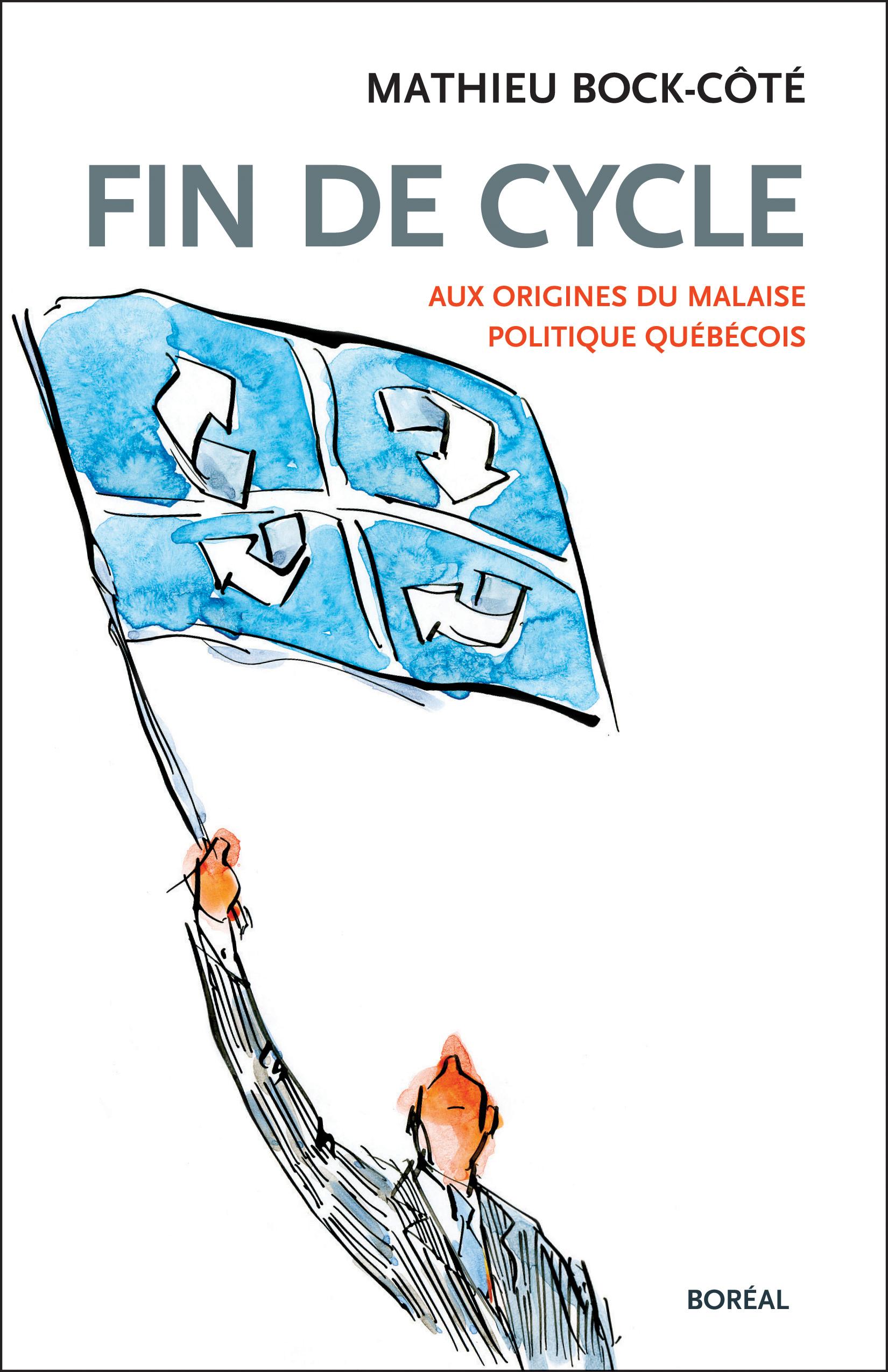 Couverture : Fin de cycle: Aux origines du malaise politique québécois Mathieu Bock-côté