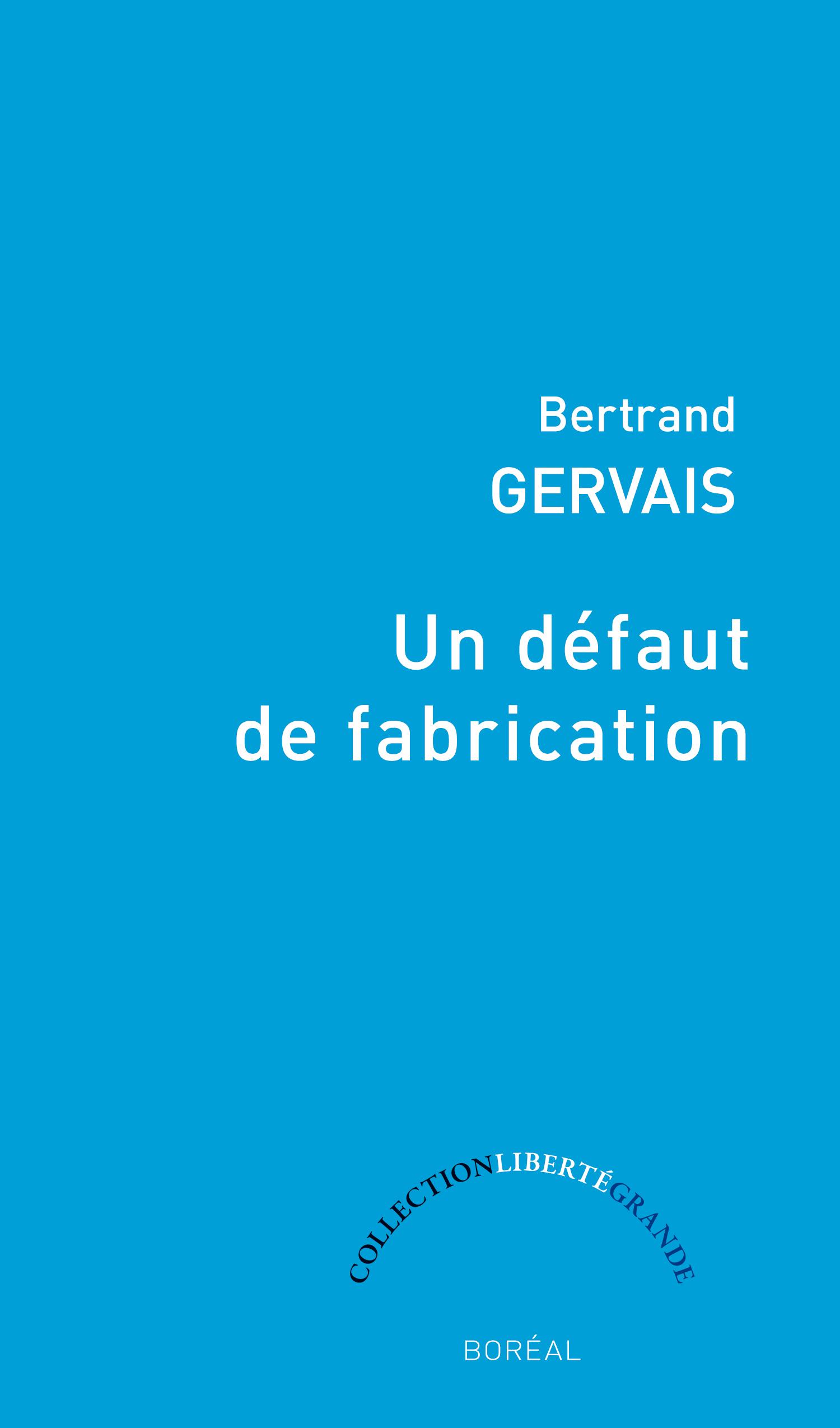 Couverture : Un défaut de fabrication: élégie pour la main gauche Bertrand Gervais