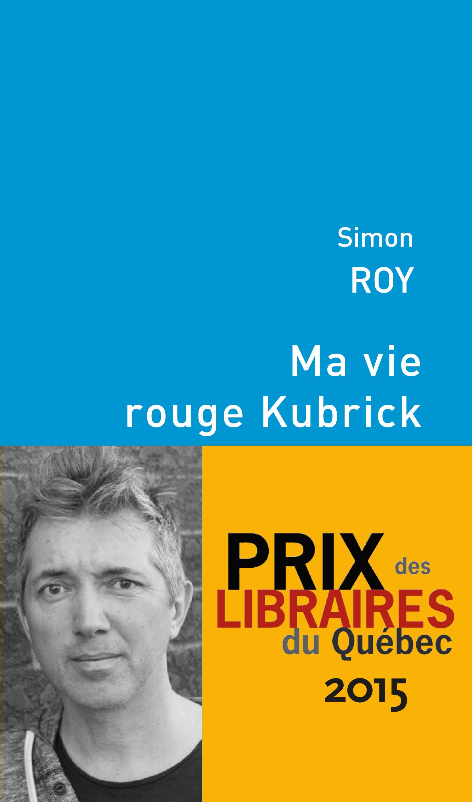 Couverture : Ma vie rouge Kubrick Simon Roy