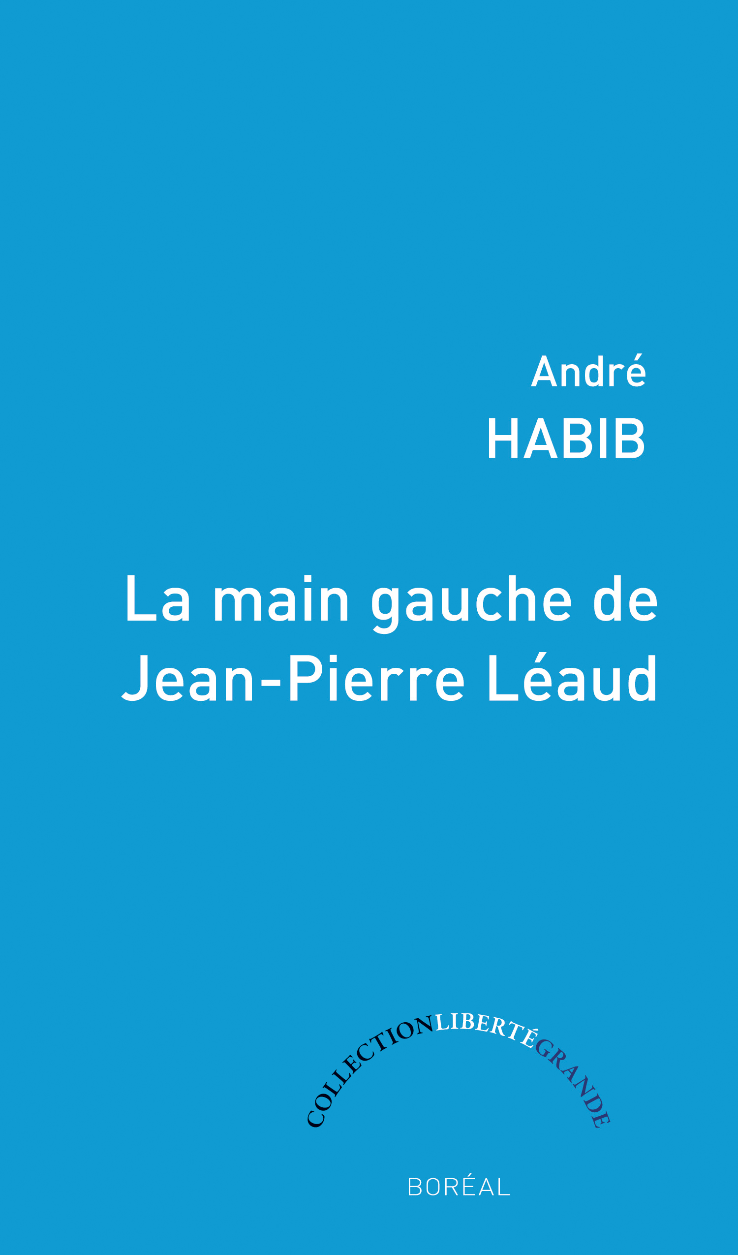 Couverture : La main gauche de Jean-Pierre Léaud André Habib