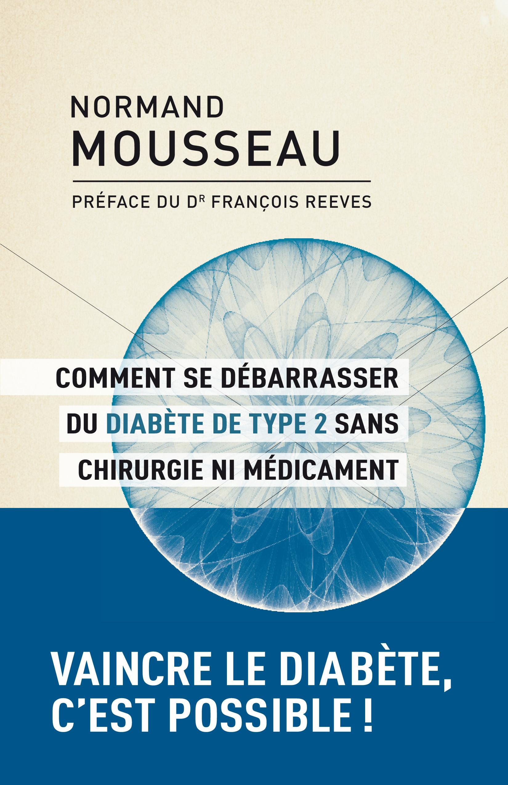 Couverture : Comment se débarrasser du diabète type 2 sans chirugie ni... Normand Mousseau, Francois Reeves