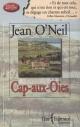 Couverture : Cap-aux-Oies Jean O'neil