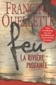 Couverture : Feu T.1 : La rivière profanée Francine Ouellette