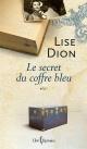 Couverture : Le secret du coffre bleu Lise Dion