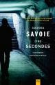 Couverture : Cinq secondes : une enquête de Jérôme Marceau Jacques Savoie