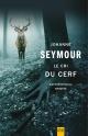 Couverture : Le cri du cerf Johanne Seymour