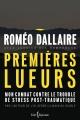 Couverture : Premières lueurs : mon combat contre le trouble de stress post... Roméo A. Dallaire, Jessica Dee Humphreys