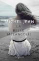 Couverture : La belle mélancolie Michel Jean
